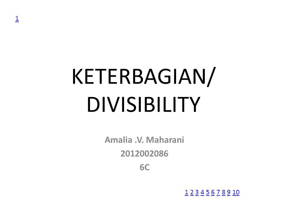 KETERBAGIAN/ DIVISIBILITY