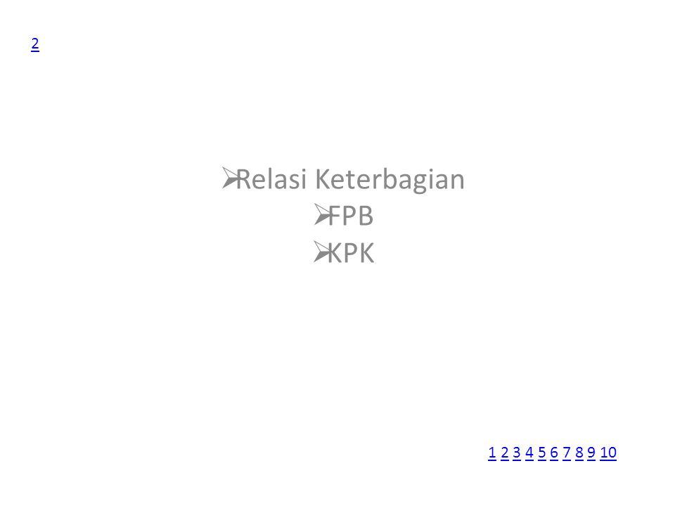 2 Relasi Keterbagian FPB KPK 1 2 3 4 5 6 7 8 9 10