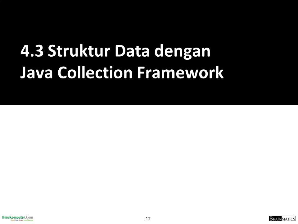 4.3 Struktur Data dengan Java Collection Framework