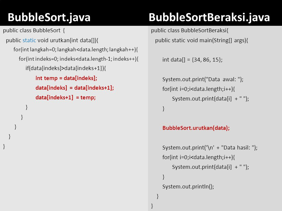 BubbleSort.java BubbleSortBeraksi.java