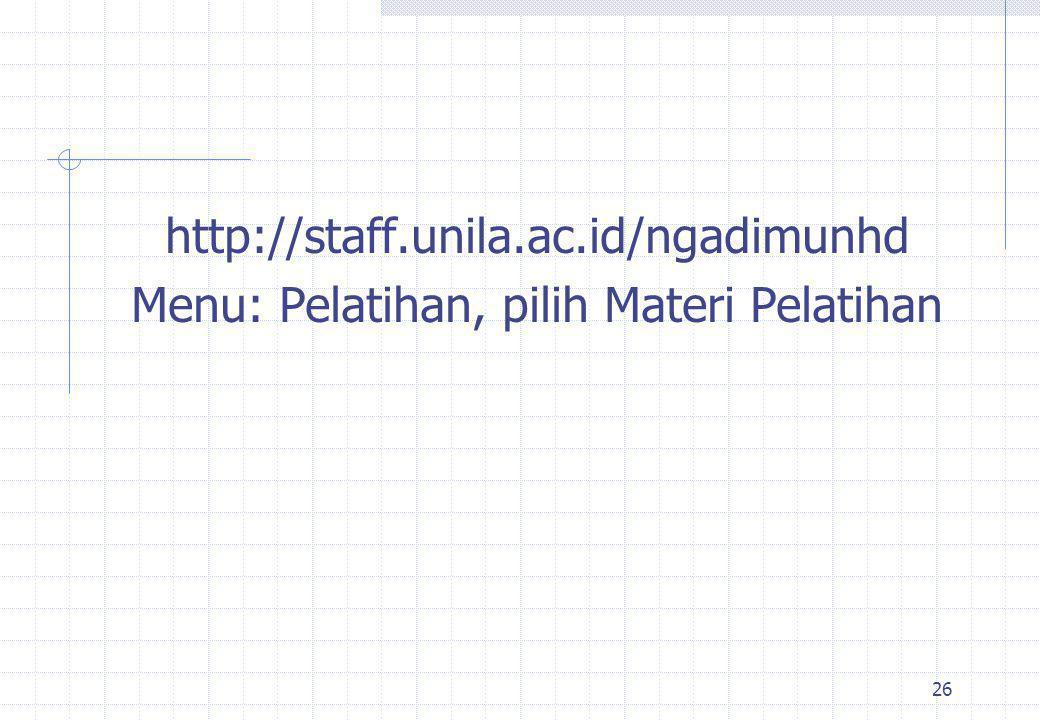 http://staff.unila.ac.id/ngadimunhd Menu: Pelatihan, pilih Materi Pelatihan