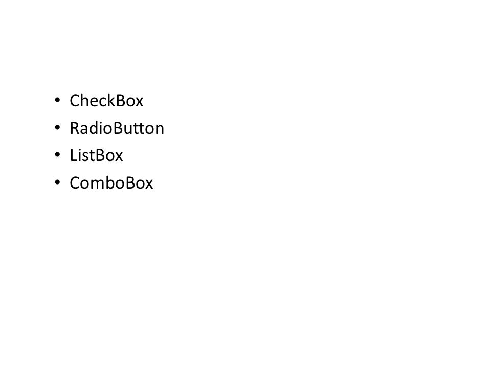 CheckBox RadioButton ListBox ComboBox
