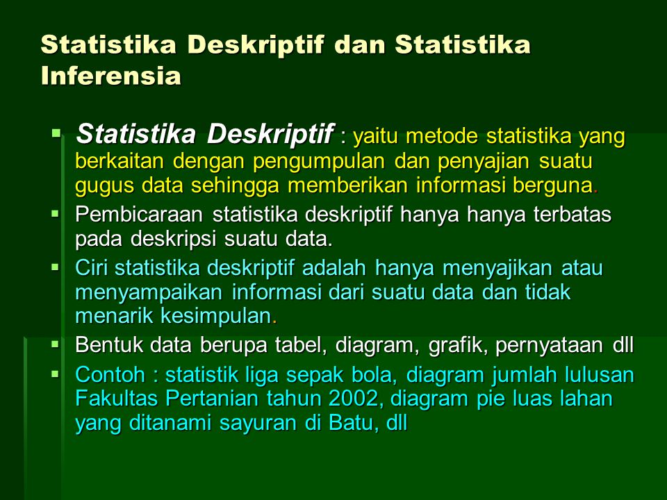 Statistika Deskriptif dan Statistika Inferensia