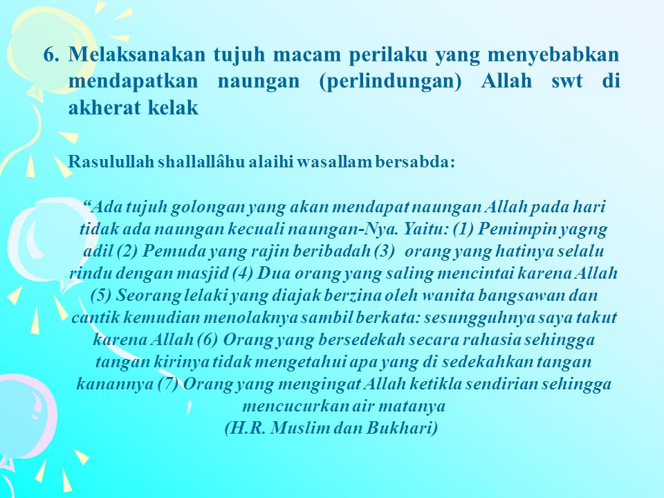 (H.R. Muslim dan Bukhari)
