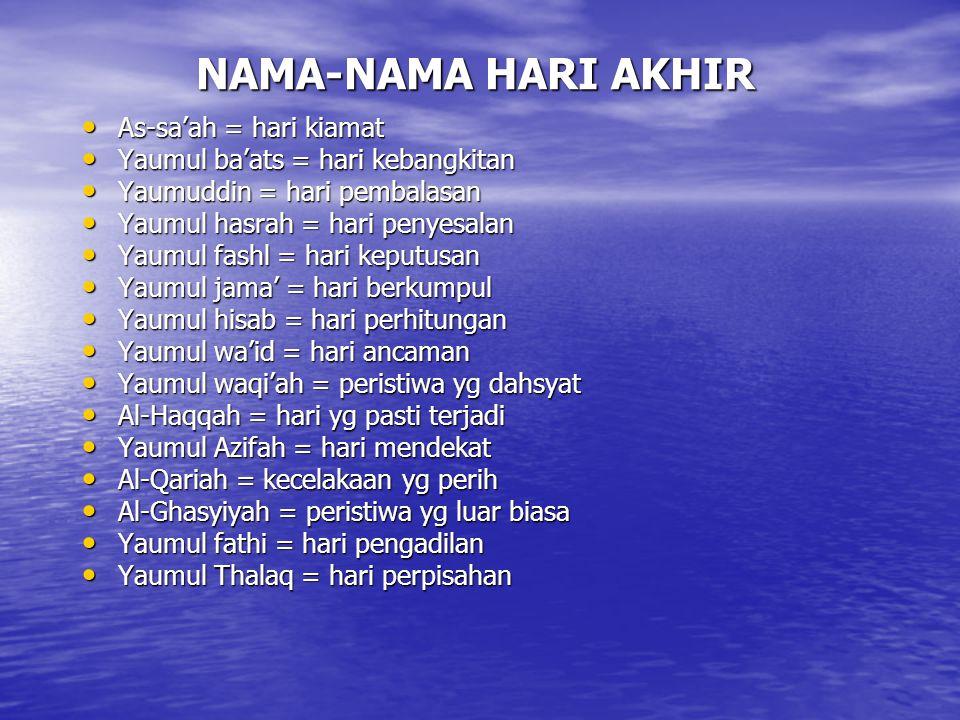 NAMA-NAMA HARI AKHIR As-sa'ah = hari kiamat