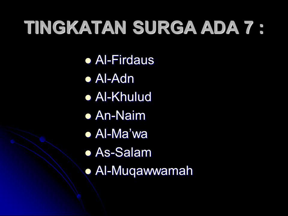 TINGKATAN SURGA ADA 7 : Al-Firdaus Al-Adn Al-Khulud An-Naim Al-Ma'wa