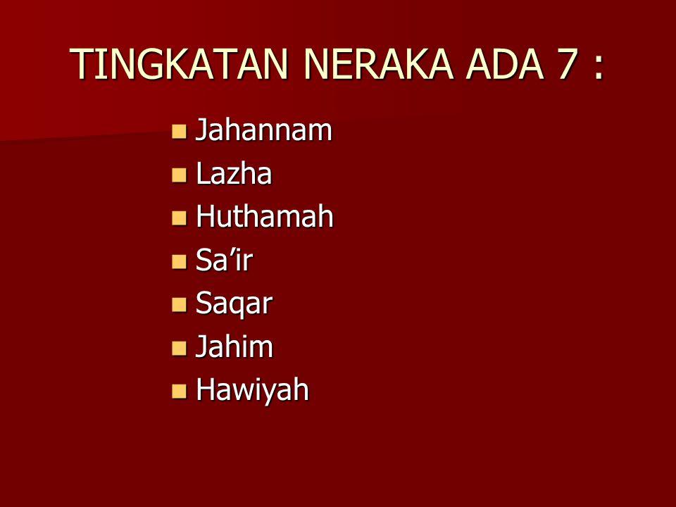 TINGKATAN NERAKA ADA 7 : Jahannam Lazha Huthamah Sa'ir Saqar Jahim