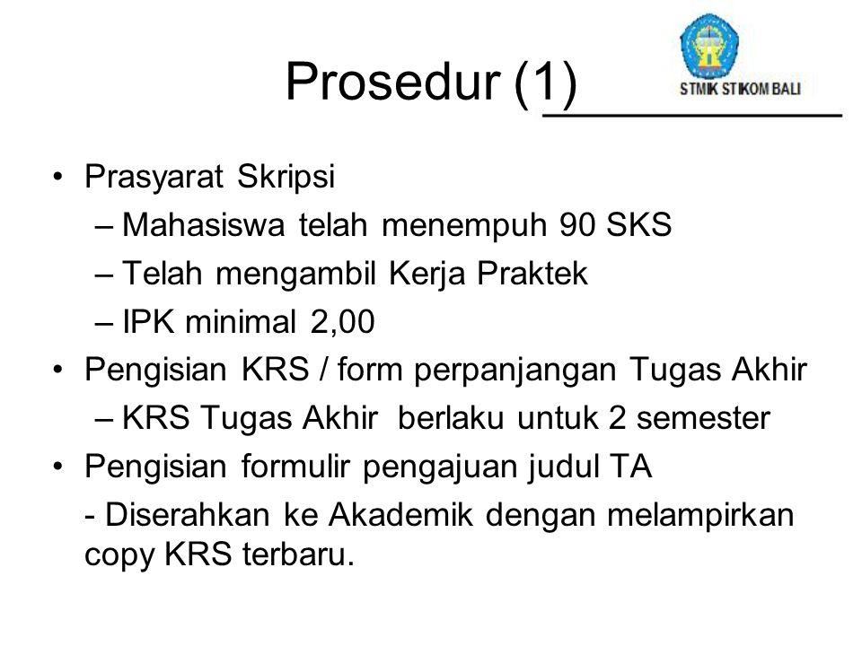 Prosedur (1) Prasyarat Skripsi Mahasiswa telah menempuh 90 SKS