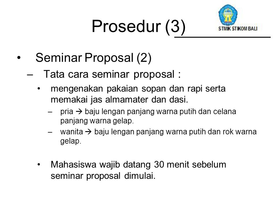 Prosedur (3) Seminar Proposal (2) Tata cara seminar proposal :