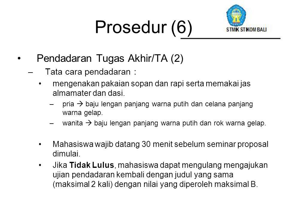 Prosedur (6) Pendadaran Tugas Akhir/TA (2) Tata cara pendadaran :