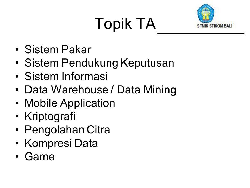 Topik TA Sistem Pakar Sistem Pendukung Keputusan Sistem Informasi