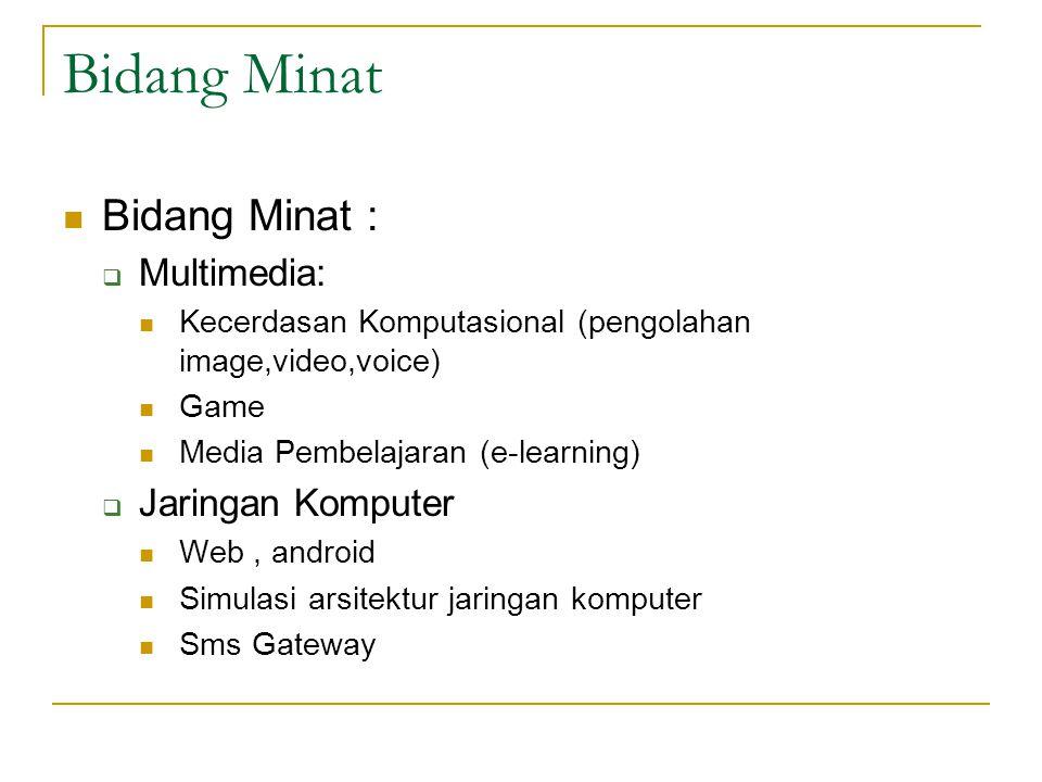 Bidang Minat Bidang Minat : Multimedia: Jaringan Komputer