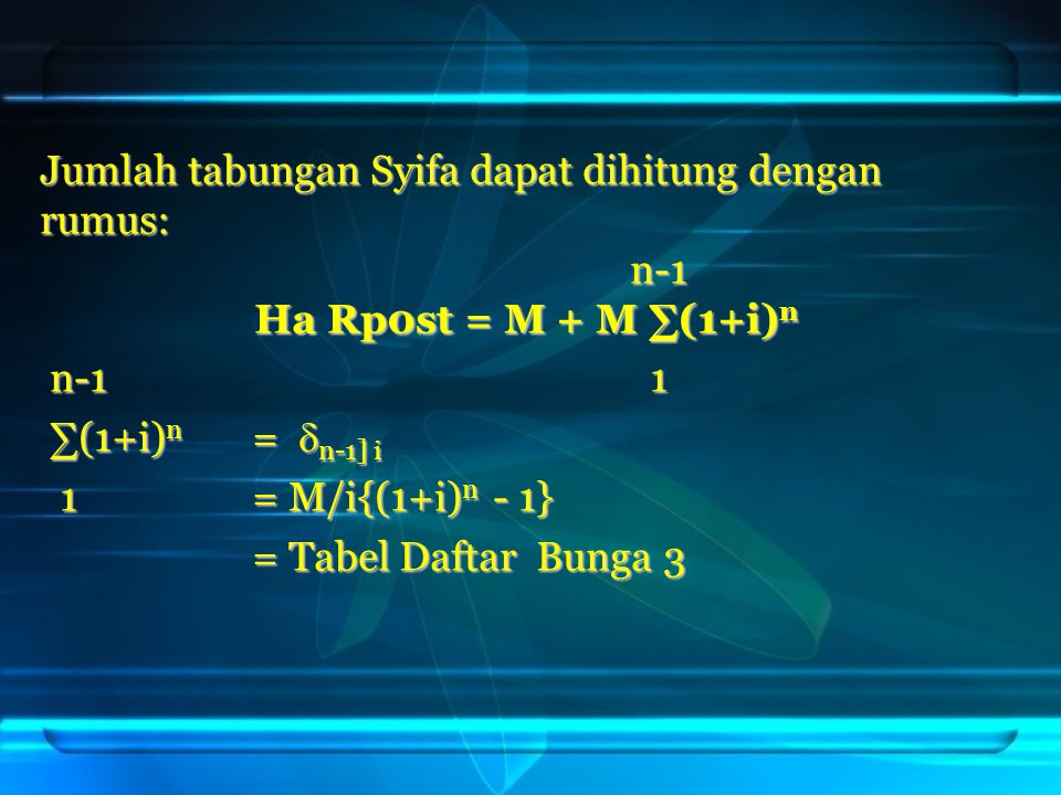 Jumlah tabungan Syifa dapat dihitung dengan rumus: