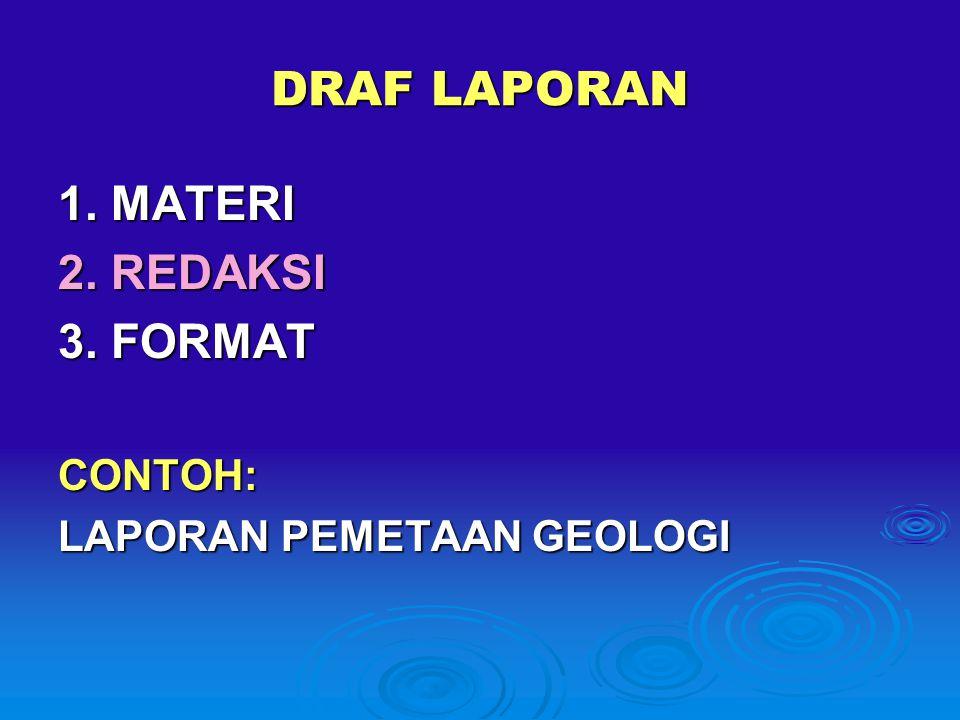 DRAF LAPORAN 1. MATERI 2. REDAKSI 3. FORMAT CONTOH:
