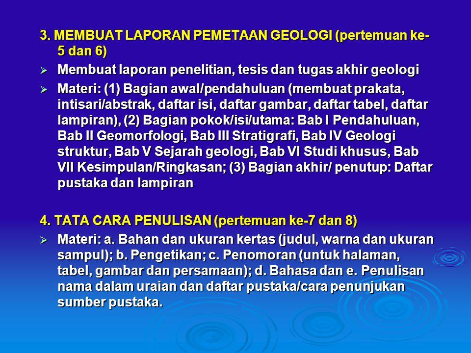3. MEMBUAT LAPORAN PEMETAAN GEOLOGI (pertemuan ke-5 dan 6)