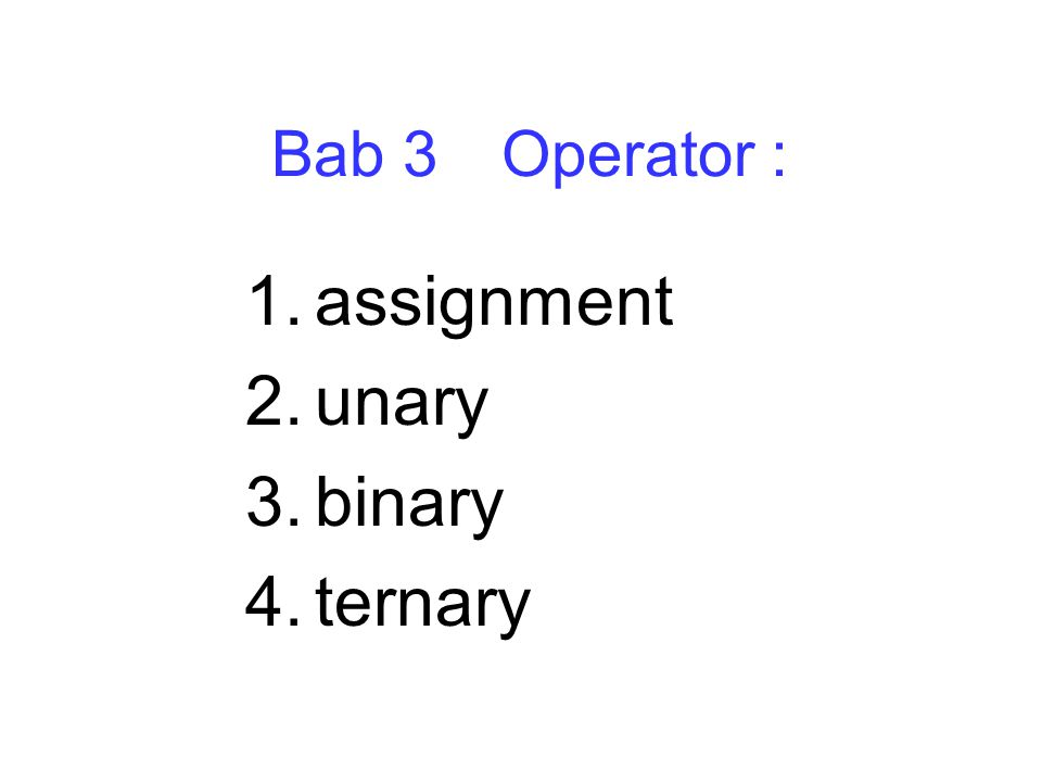 assignment unary binary ternary