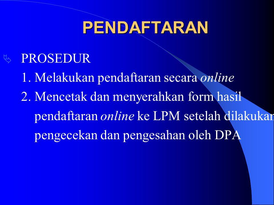 PENDAFTARAN PROSEDUR 1. Melakukan pendaftaran secara online