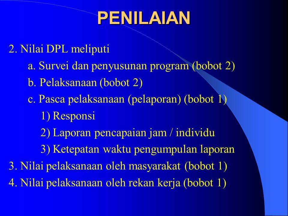 PENILAIAN 2. Nilai DPL meliputi