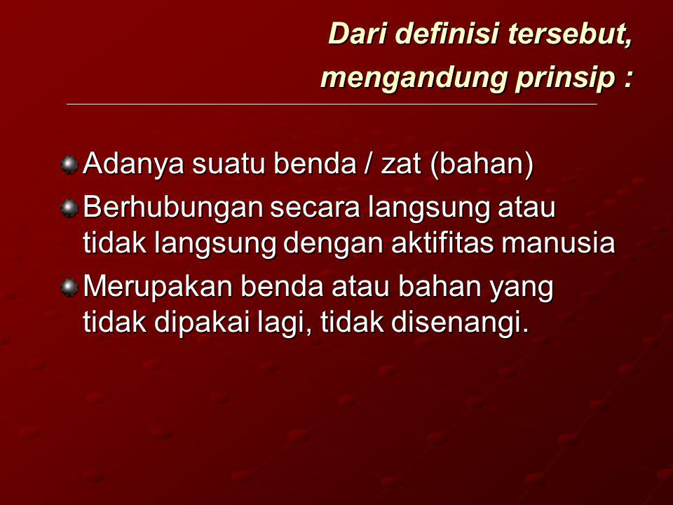 Dari definisi tersebut, mengandung prinsip :