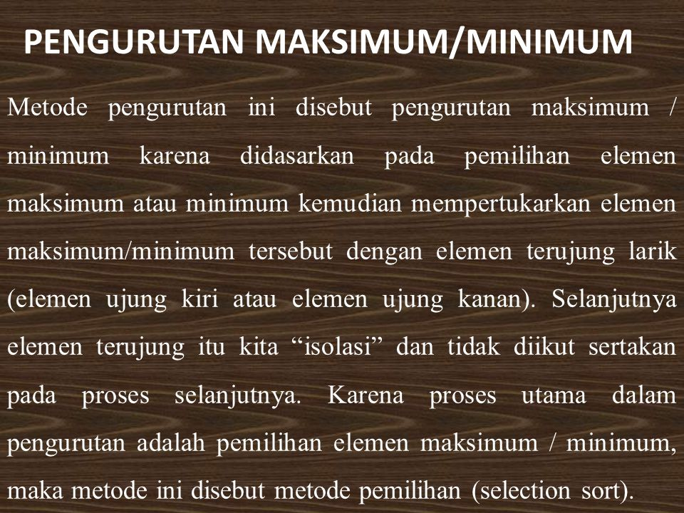 PENGURUTAN MAKSIMUM/MINIMUM