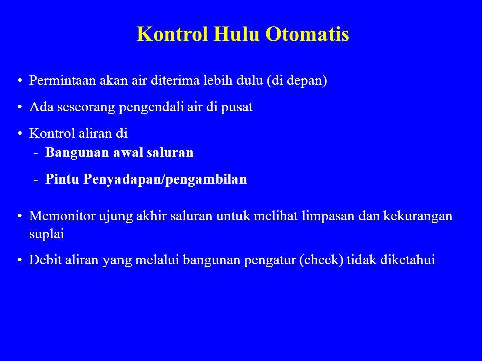 Kontrol Hulu Otomatis Permintaan akan air diterima lebih dulu (di depan) Ada seseorang pengendali air di pusat.