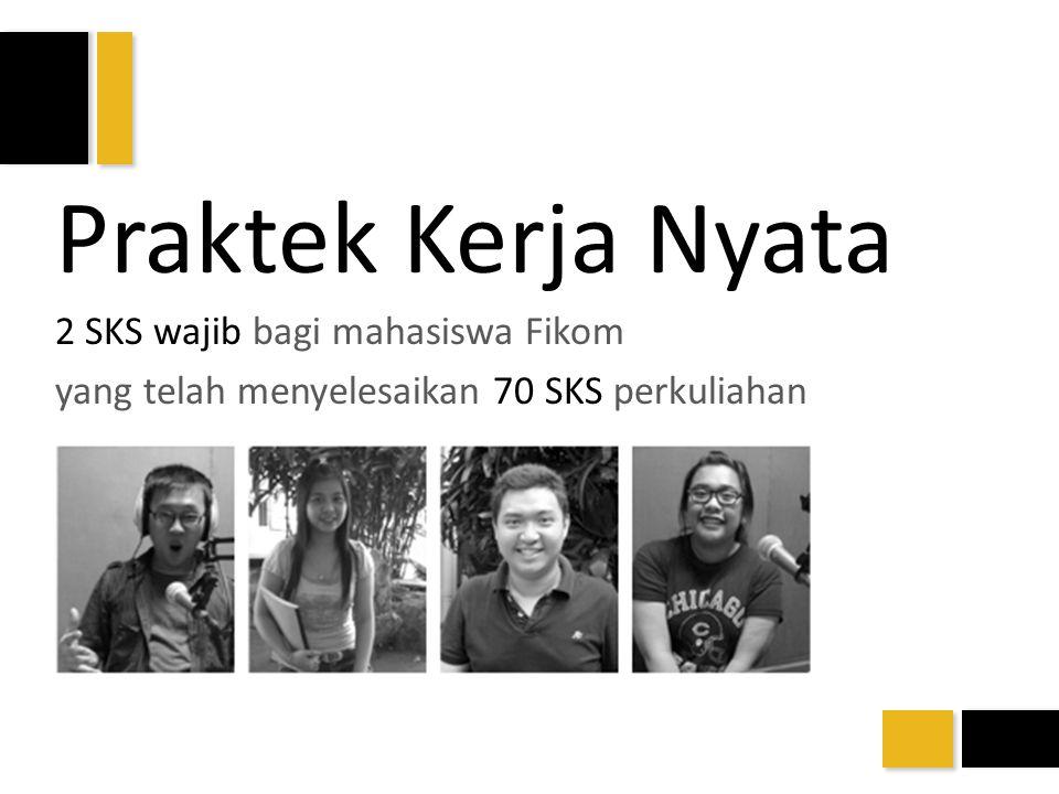 Praktek Kerja Nyata 2 SKS wajib bagi mahasiswa Fikom