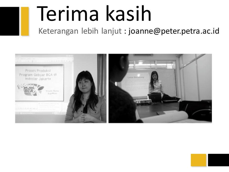 Terima kasih Keterangan lebih lanjut : joanne@peter.petra.ac.id