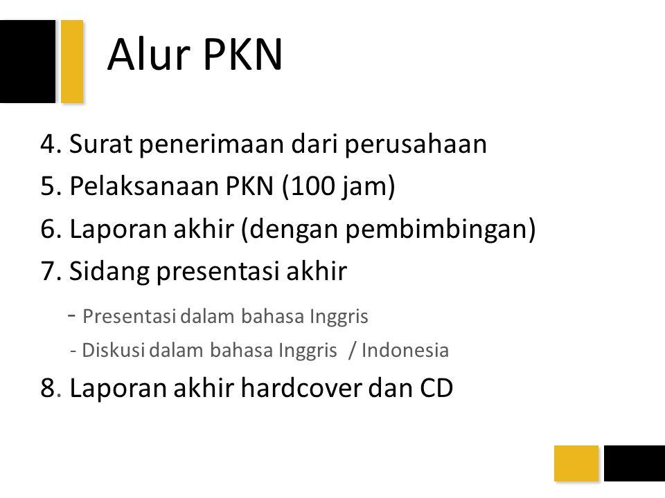Alur PKN 4. Surat penerimaan dari perusahaan