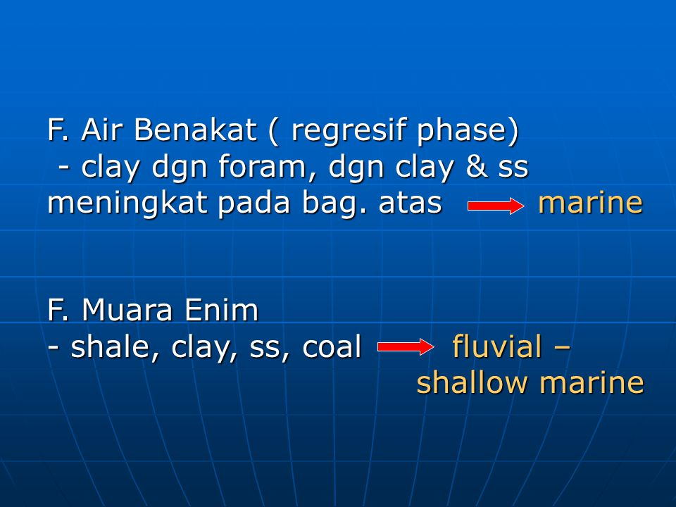 F. Air Benakat ( regresif phase)