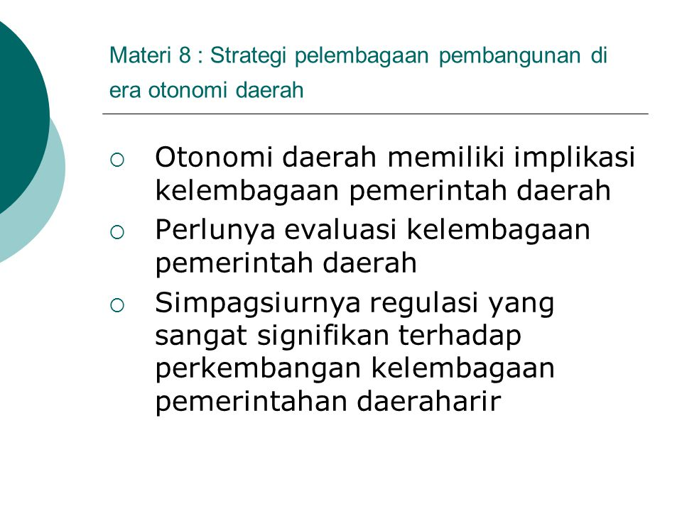Materi 8 : Strategi pelembagaan pembangunan di era otonomi daerah