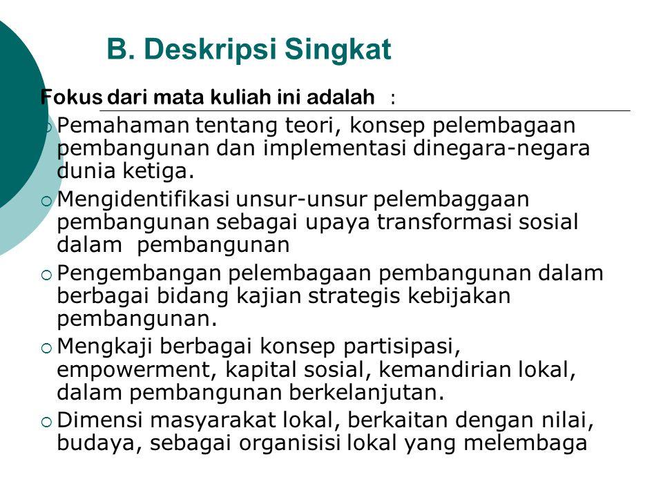 B. Deskripsi Singkat Fokus dari mata kuliah ini adalah :