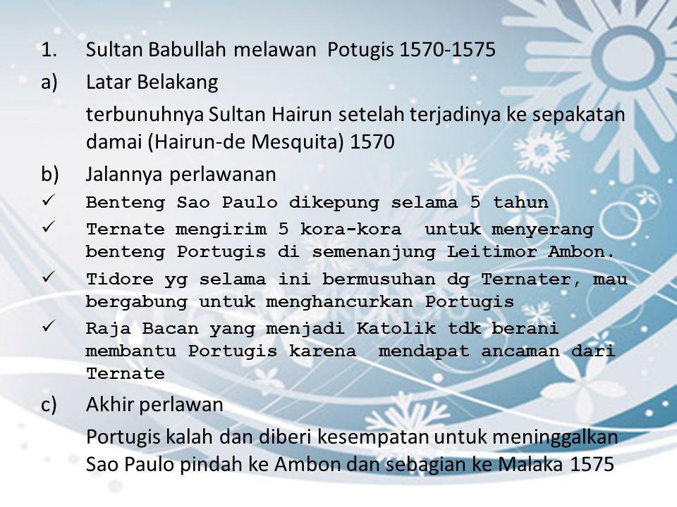 Sultan Babullah melawan Potugis 1570-1575 Latar Belakang