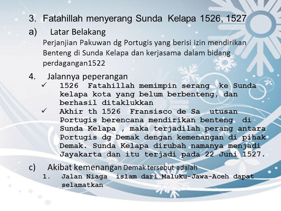 Fatahillah menyerang Sunda Kelapa 1526, 1527 Latar Belakang
