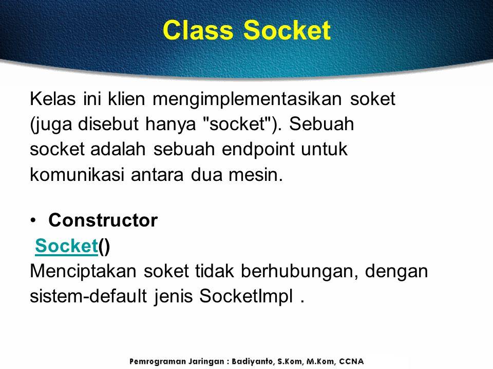 Class Socket Kelas ini klien mengimplementasikan soket