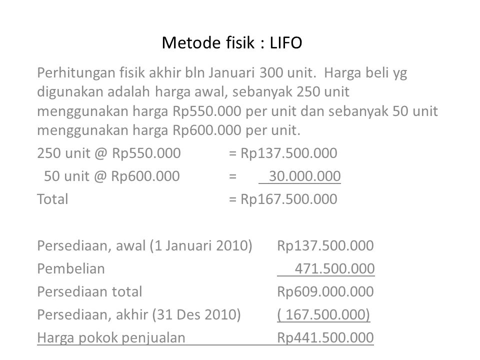 Metode fisik : LIFO