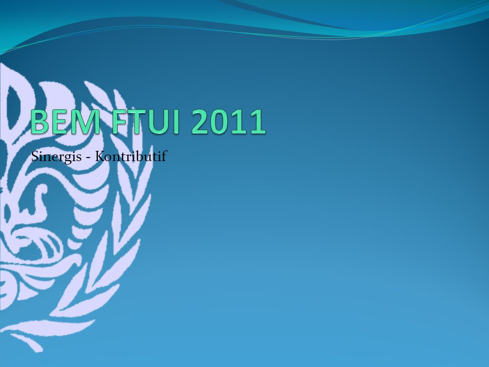 BEM FTUI 2011 Sinergis - Kontributif