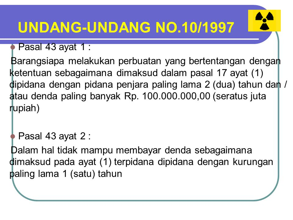 UNDANG-UNDANG NO.10/1997 Pasal 43 ayat 1 :