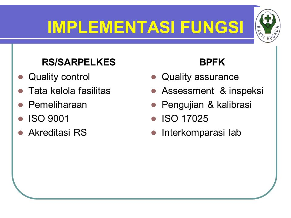 IMPLEMENTASI FUNGSI RS/SARPELKES BPFK Quality control