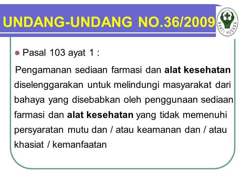 UNDANG-UNDANG NO.36/2009 Pasal 103 ayat 1 :
