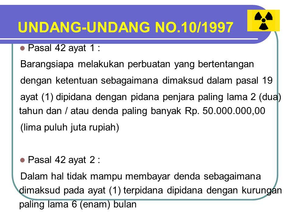 UNDANG-UNDANG NO.10/1997 Pasal 42 ayat 1 :