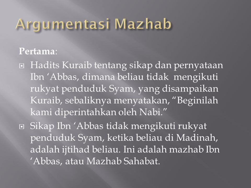 Argumentasi Mazhab Pertama: