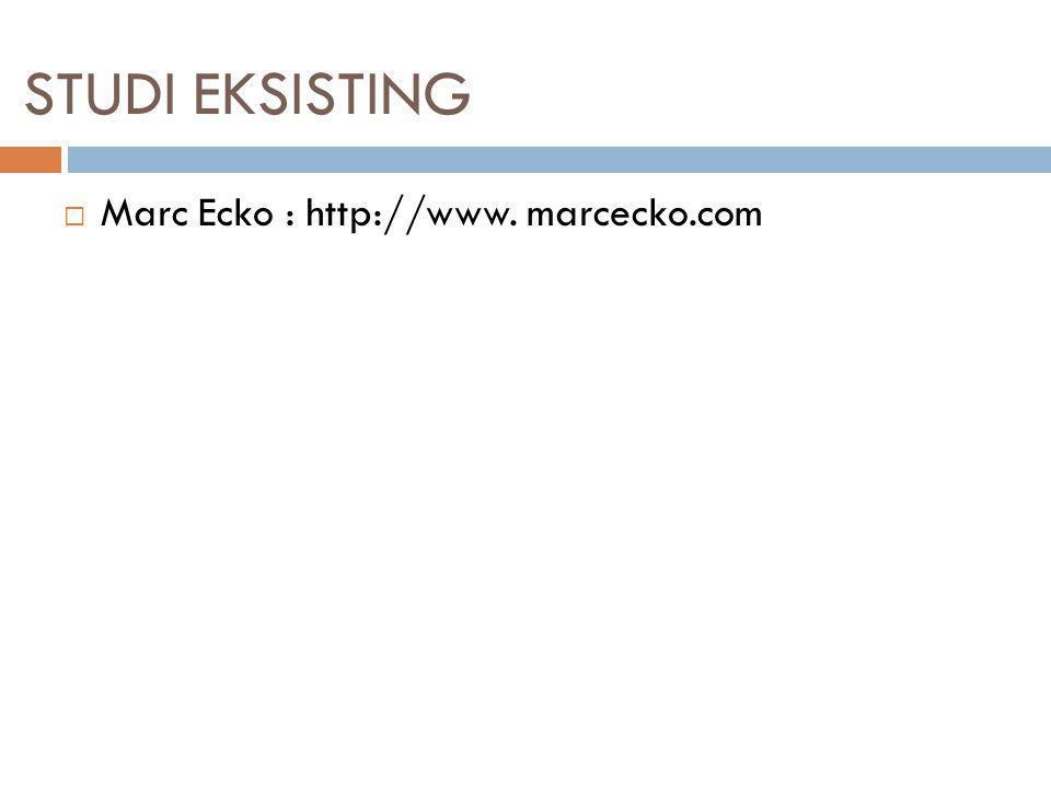 STUDI EKSISTING Marc Ecko : http://www. marcecko.com
