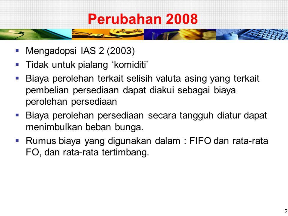 Perubahan 2008 Mengadopsi IAS 2 (2003) Tidak untuk pialang 'komiditi'