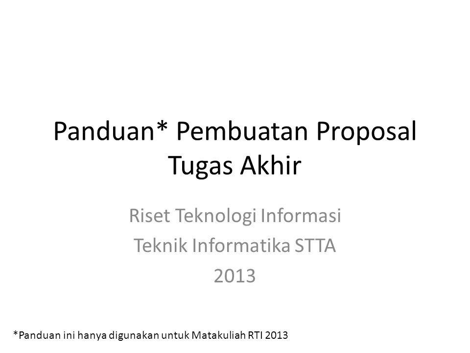 Panduan* Pembuatan Proposal Tugas Akhir