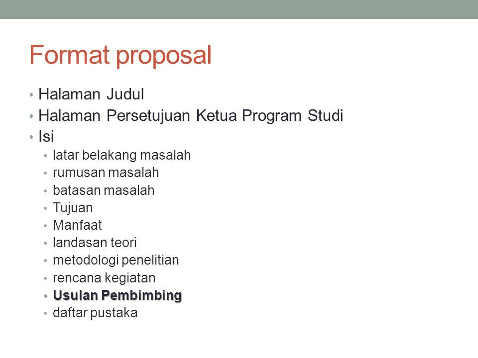 Format proposal Halaman Judul Halaman Persetujuan Ketua Program Studi