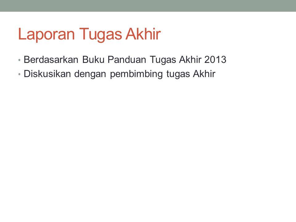 Laporan Tugas Akhir Berdasarkan Buku Panduan Tugas Akhir 2013