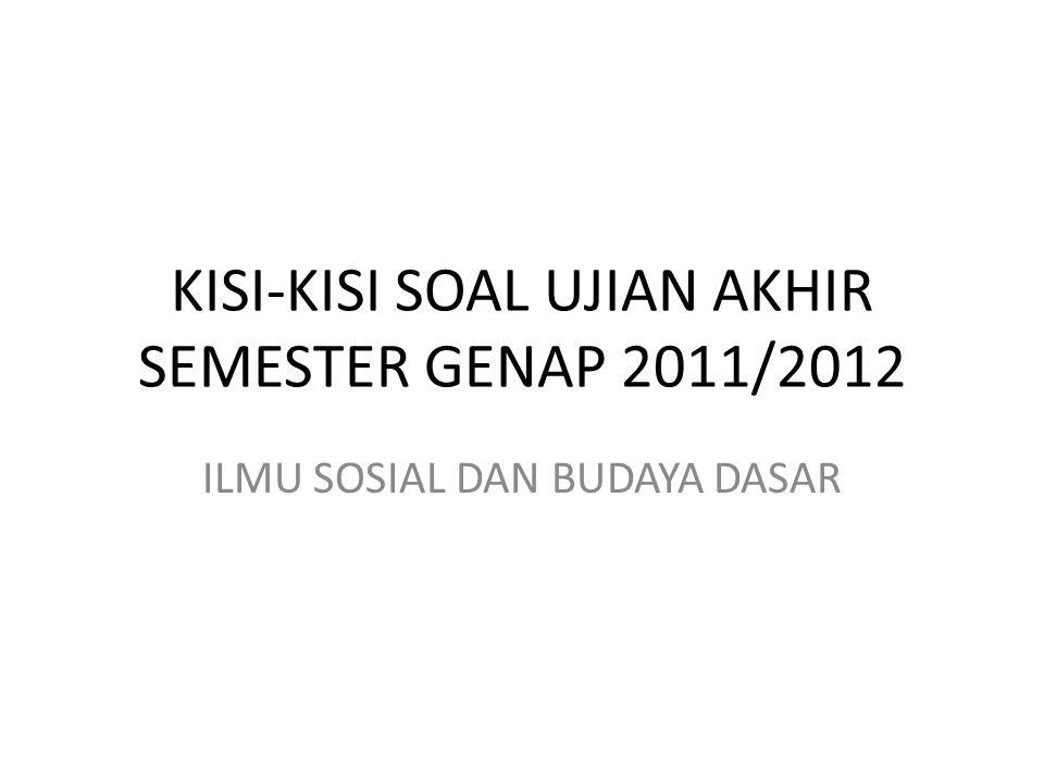 KISI-KISI SOAL UJIAN AKHIR SEMESTER GENAP 2011/2012