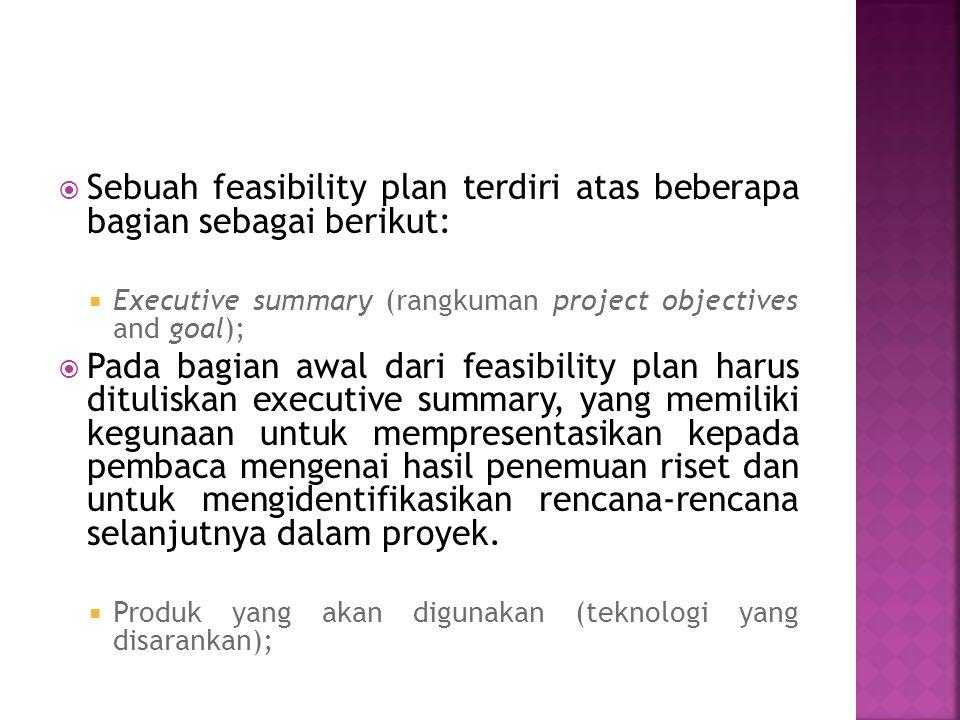 Sebuah feasibility plan terdiri atas beberapa bagian sebagai berikut: