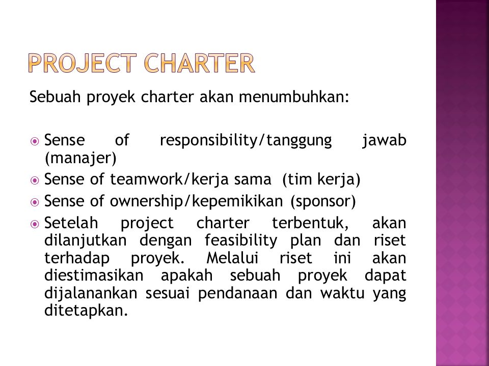 Project Charter Sebuah proyek charter akan menumbuhkan: