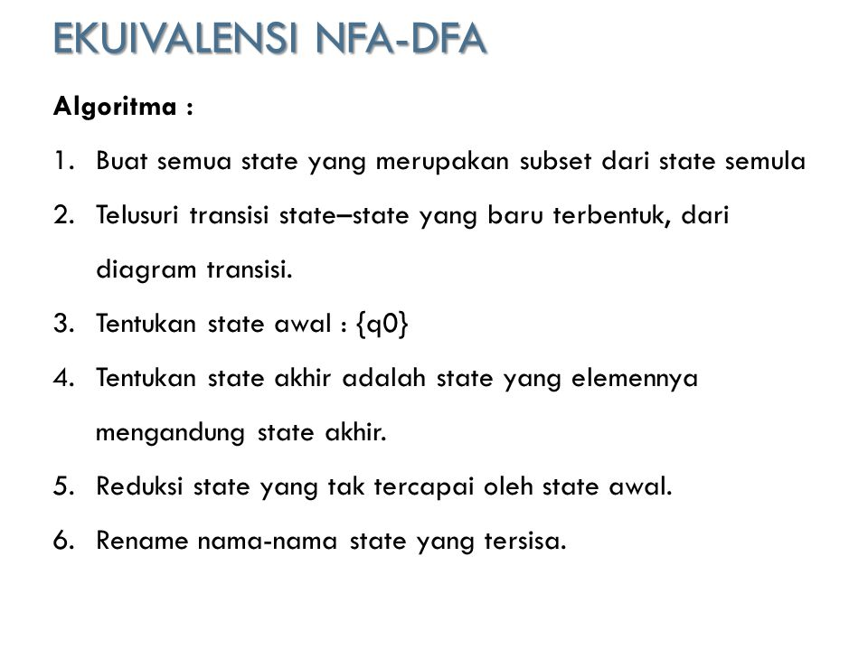 EKUIVALENSI NFA-DFA Algoritma :